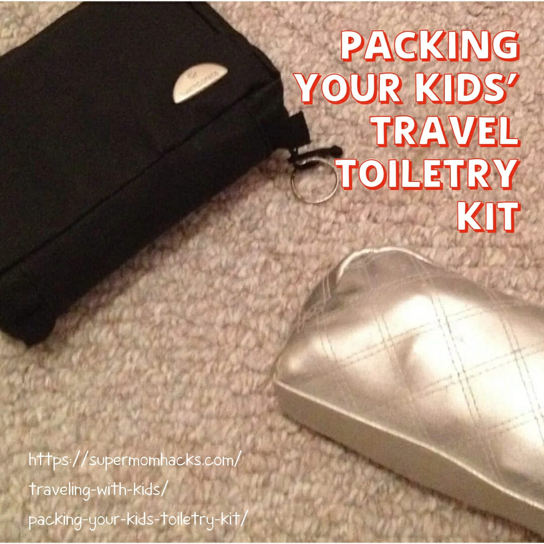 Keeping a toiletry kit packed for your kids between trips will save lots of time when packing for family travels.