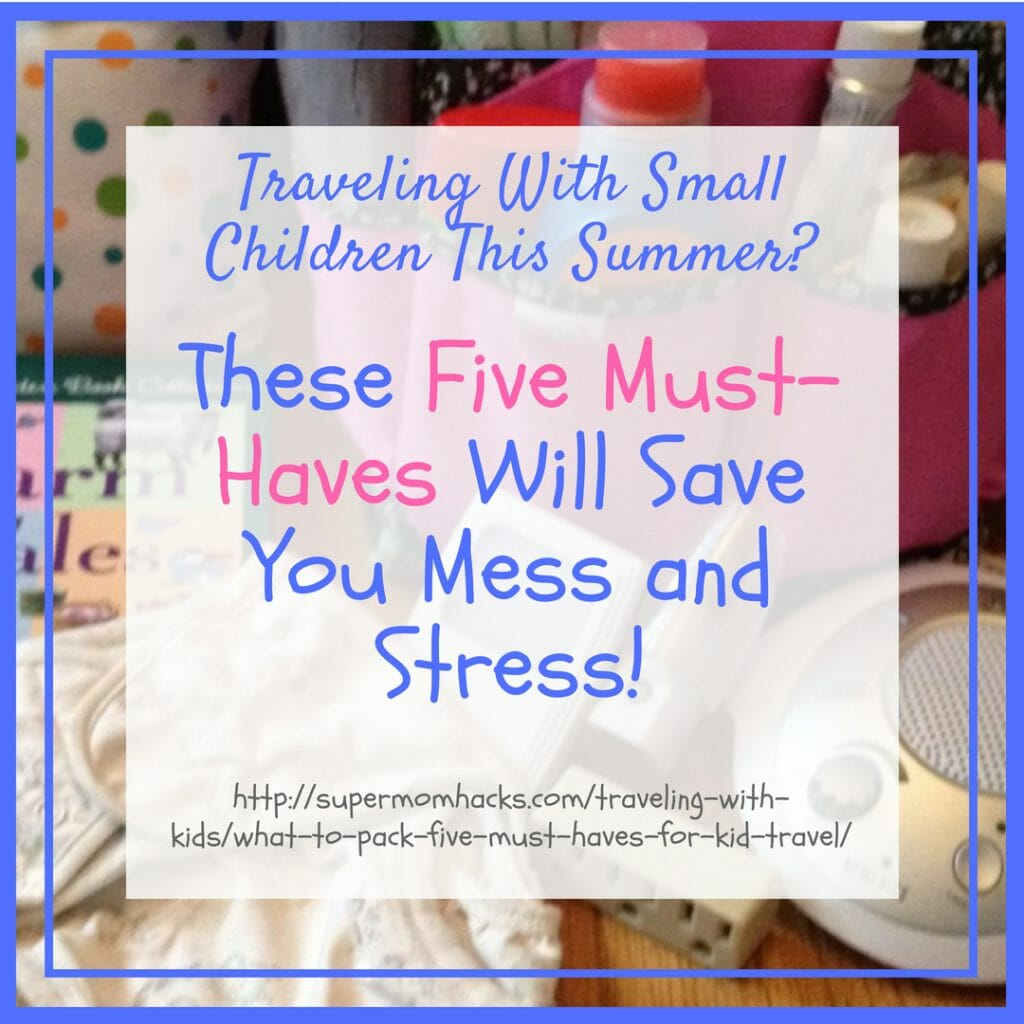 "Planning your first trip away from home with little ones? Not sure what to pack? These are my ""learned the hard way"" must-haves for travel with small kids."