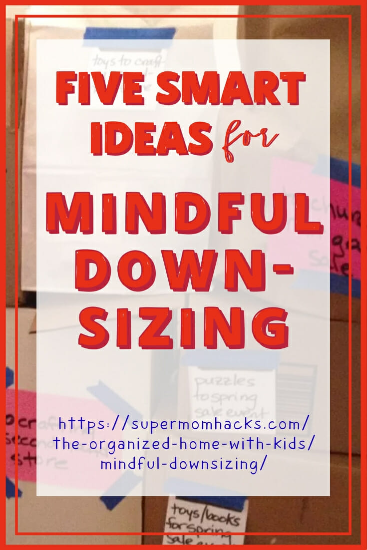 Five Smart Ideas for Mindful Downsizing