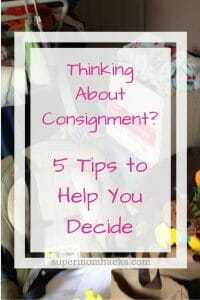 Parenting involves constant turnover of kiddos' clothing and gear. If it's time to offload some of yours, consignment is one option; here are five tips to help you decide.