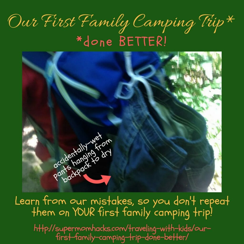 While there were plenty of things we did right on our first family camping trip, there are plenty of others we could have done better. Learn from our mistakes, so you don't have to repeat them!