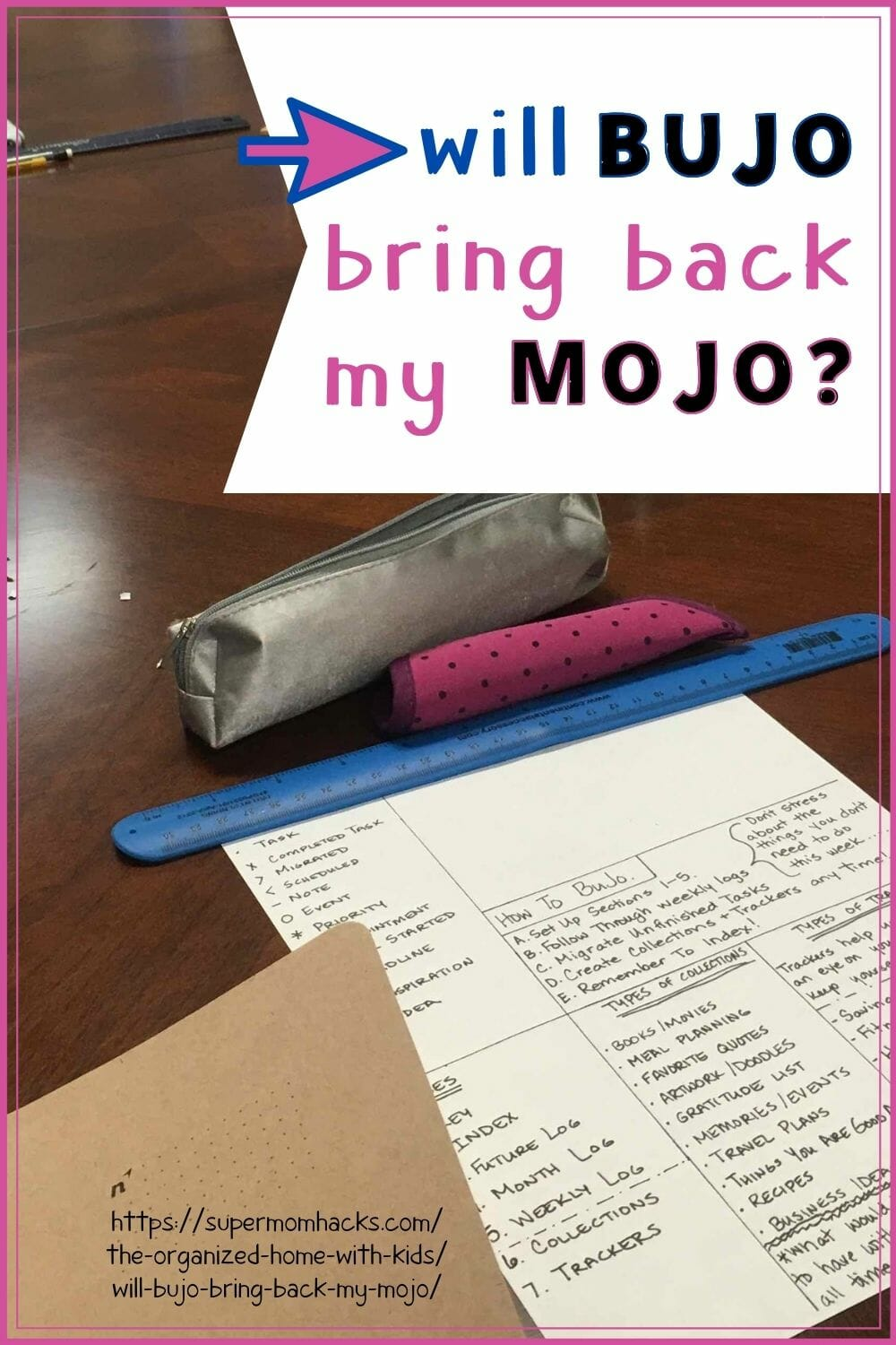 Bringing back my mojo (that pre-parenthood illusion of control over my life) would be the ultimate parenting hack. Is BuJo the key?Will BuJo Bring Back My Mojo? - SuperMomHacks | bullet journaling for parents | what to bullet journal | what is bullet journal method | what to use bullet journal for | when to bullet journal | why use bullet journal | what to include bullet journal | where to start bullet journal | when to start bullet journal | why to bullet journal | how to bullet journal simple