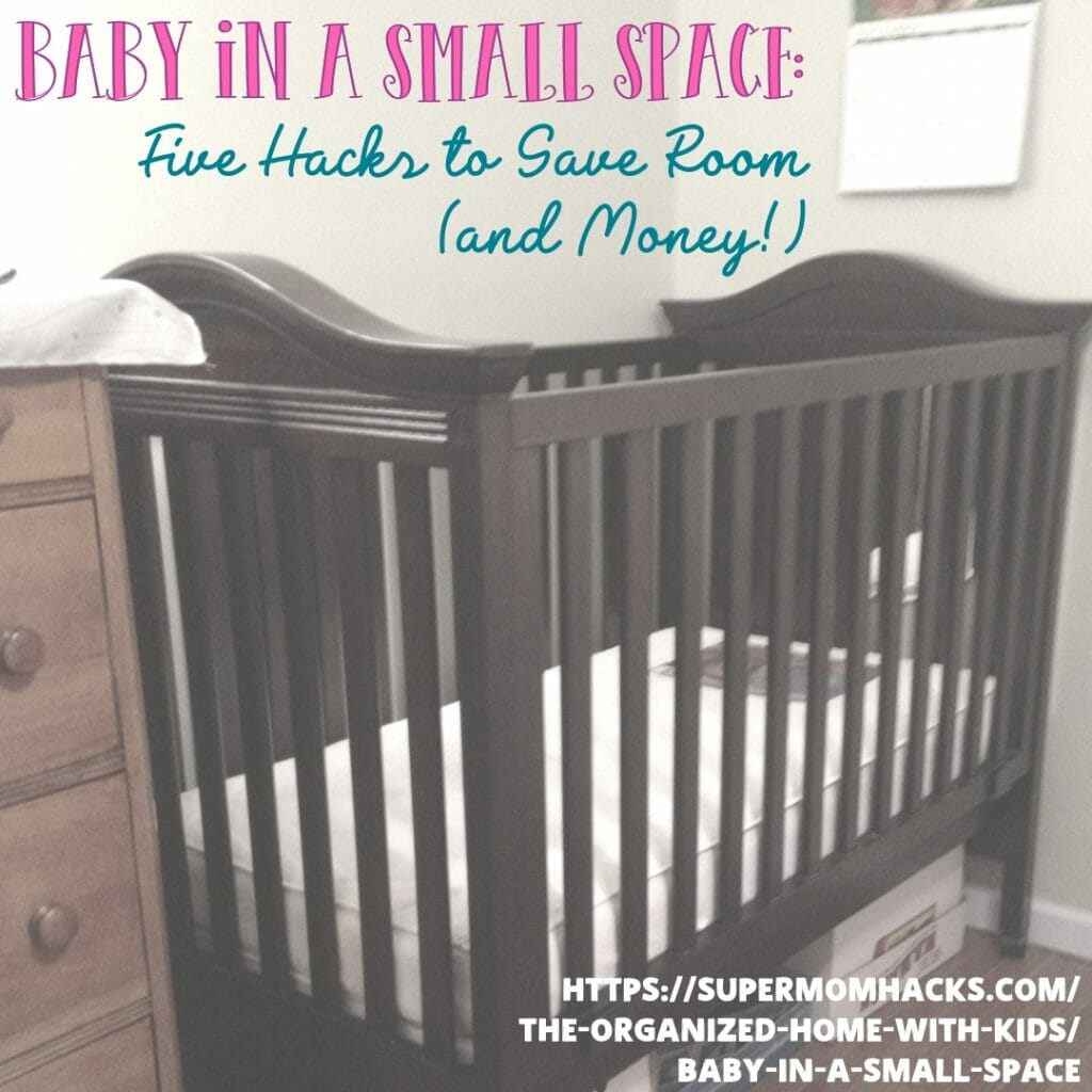 Raising a baby in a small space doesn't have to be mission impossible. Any parent can save room (and money!) with these five smart space-saving hacks.