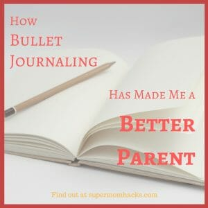 While bullet journaling has unquestionably made me more organized and efficient, I'm surprised to find that it's also made me a better parent. Here's how.