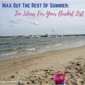 Summer's almost over. How are you going to make the most of the time that remains until school resumes? Here are our top 10 Rest of Summer Must-Do's.