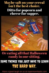 Sometimes we all need the freedom to make our own mistakes and learn things the hard way. Halloween candy provides a great opportunity.