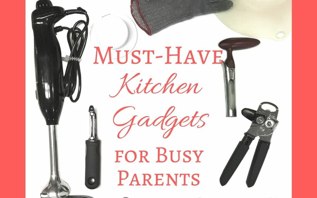 At under $25 each, these must-have kitchen gadgets will save you time AND money, while helping you prep healthy home-cooked meals for your family.