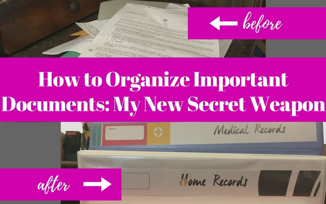 How to Organize Important Documents: My New Secret Weapon