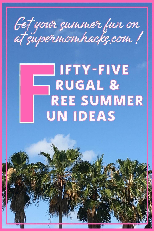 55 Frugal & Free Summer Fun Ideas