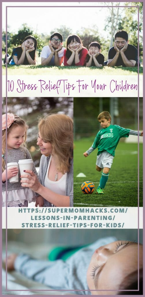 https://supermomhacks.com/ lessons-in-parenting/ stress-relief-tips-for-kids/