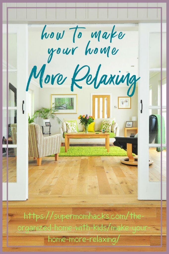 Home should be a place to unwind, not a source of stress. These quick ways to make your home more relaxing will help you transform your home into an oasis.