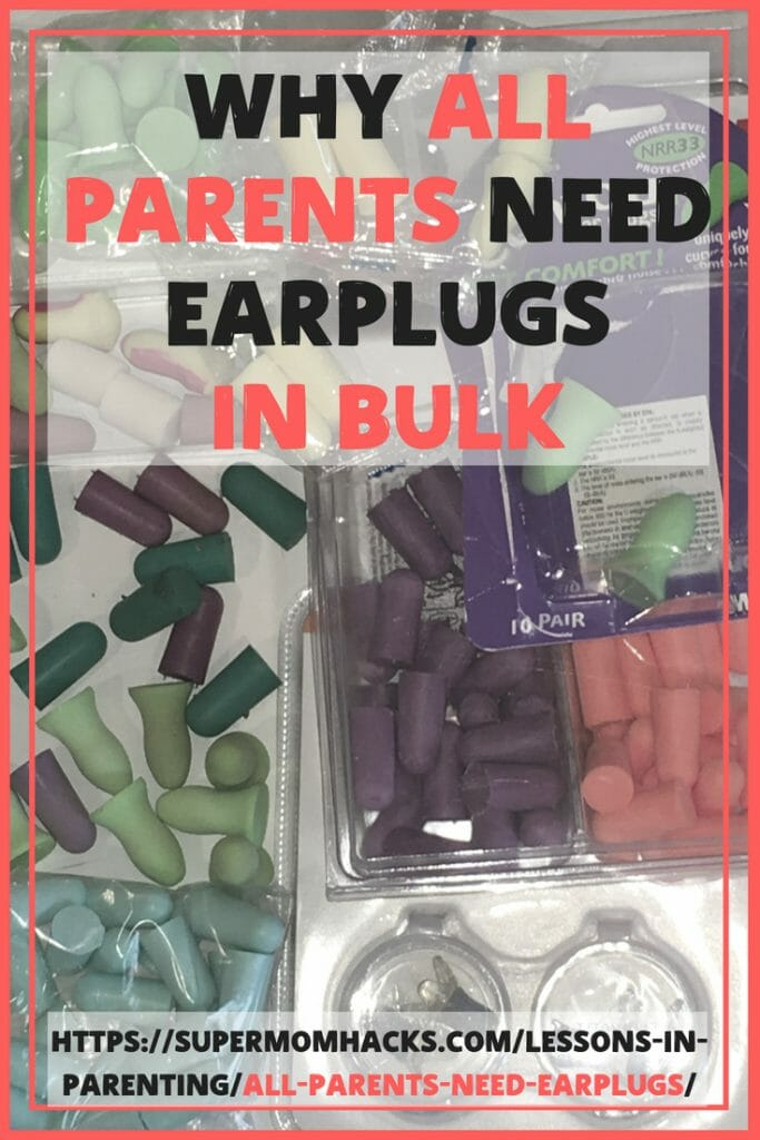 We Need To Hear From All Parents And >> Why All Parents Need Earplugs In Bulk Super Mom Hacks