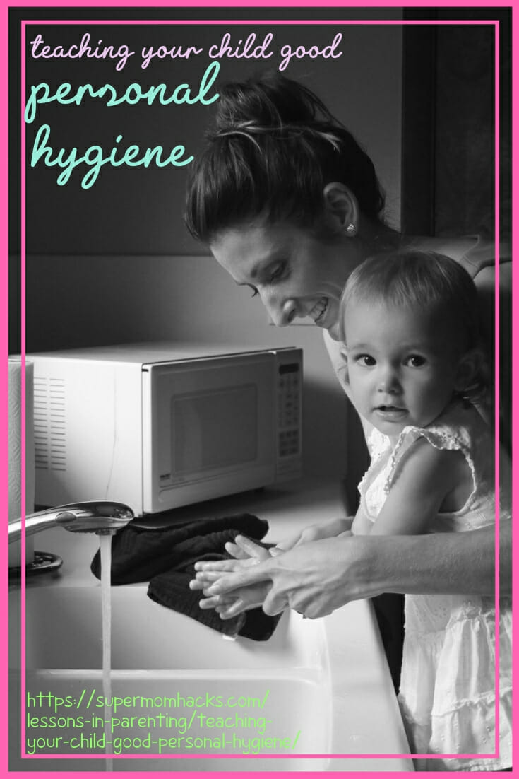 Teaching your child good personal hygiene is a critical parenting skill, but easier said than done. This post offers tips for seven categories of hygiene.