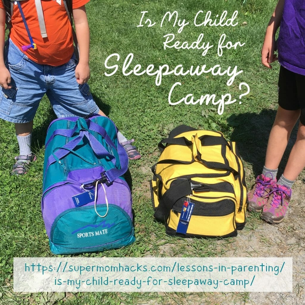 Is my child ready for sleepaway camp? If you're asking yourself this question, this must-have checklist will help you figure out the answer.