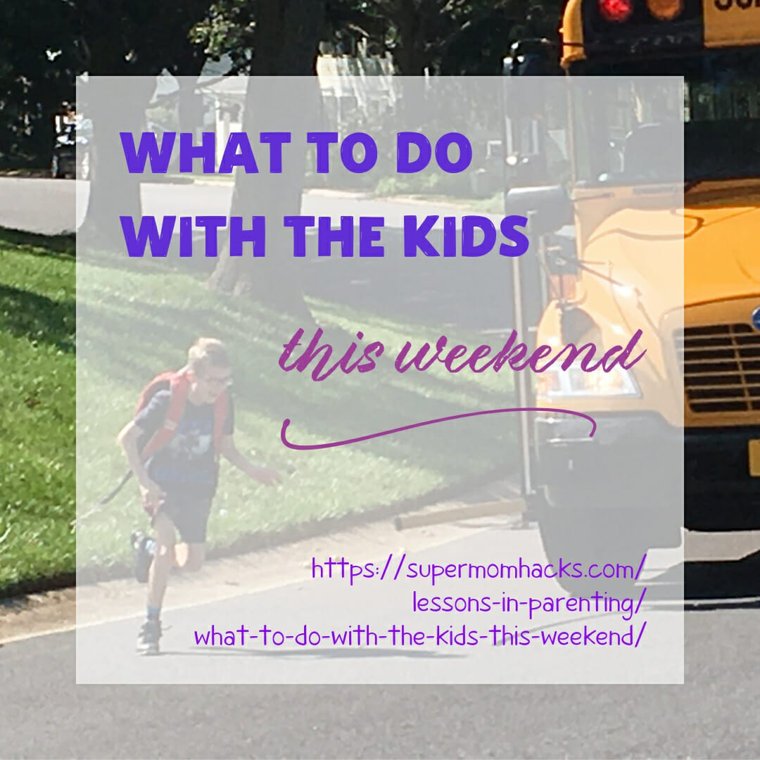 Have you figured out what to do with the kids this weekend yet? These fun ideas will get you started toward a weekend of fun, bonding, and memory-making.