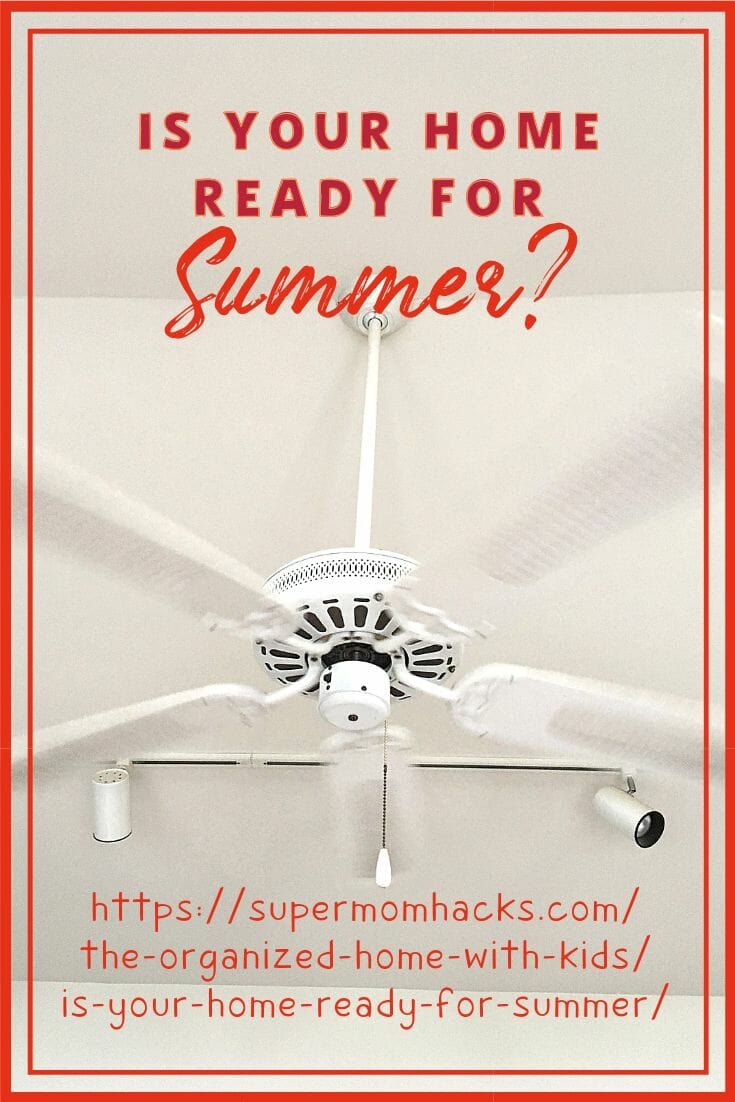 Is your home ready for summer yet? This checklist will help you and your family get your house summer-ready, inside and out, in 10 easy steps.