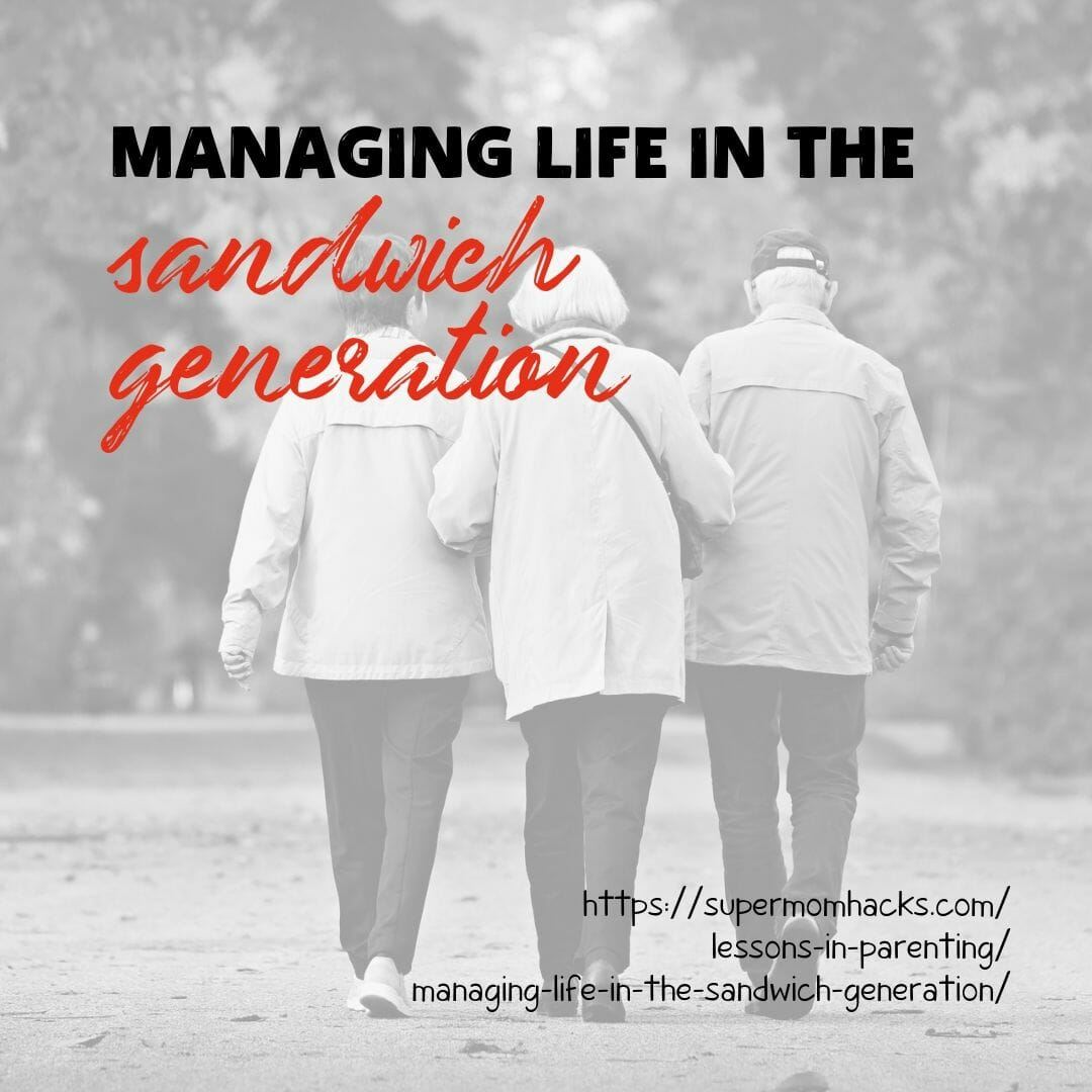 Taking care of older parents and young kids at the same time is no picnic. This post has practical tips for managing life in the sandwich generation.
