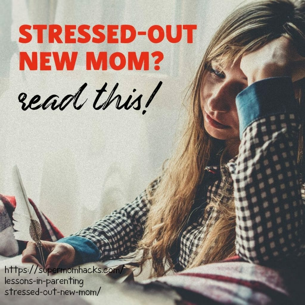 No, it's not just you - becoming a parent is super-stressful! If you're a stressed-out new mom (or dad), these tips should help.