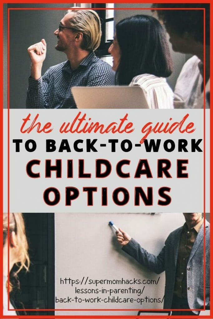 For those of us living in the United States, good back-to-work childcare options can be hard to find. This comprehensive guide covers all your choices.