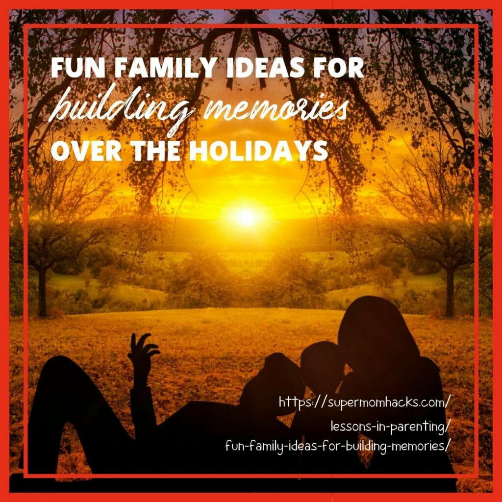 With a little intentionality, building memories for your children over your next holiday break is easier than you might think. These tips will get you started.