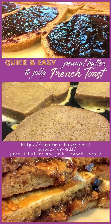 Decadently Easy PB&J French Toast