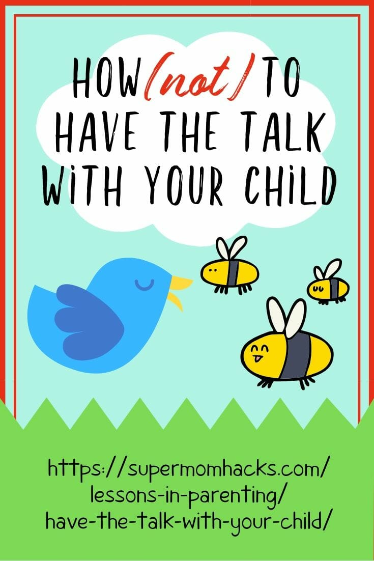 Having the birds and the bees talk with your child is so last-century. Forget The Talk; there's a better way to discuss sex with your kids.