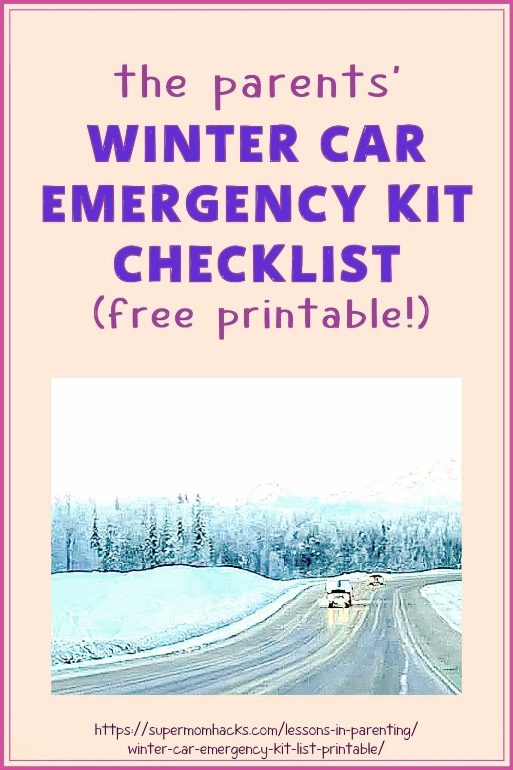 The Parents\' Winter Car Emergency Kit Checklist (Free Printable!)